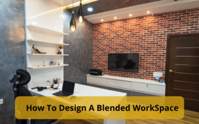 How To Design A Blended WorkSpace