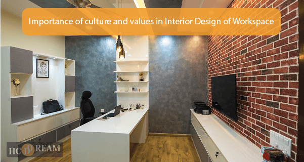 Importance of culture and values in Interior Design of Workspace