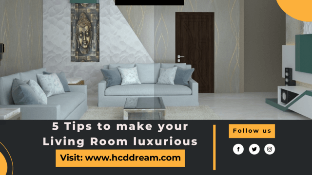 5 Tips to make your Living Room look luxurious